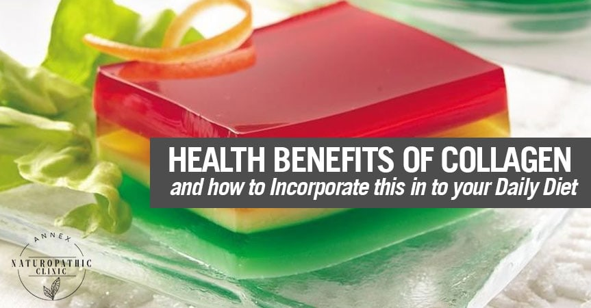 health benefits of collagen jello   Annex Naturopathic Clinic Toronto Naturopathic Doctor in the Annex